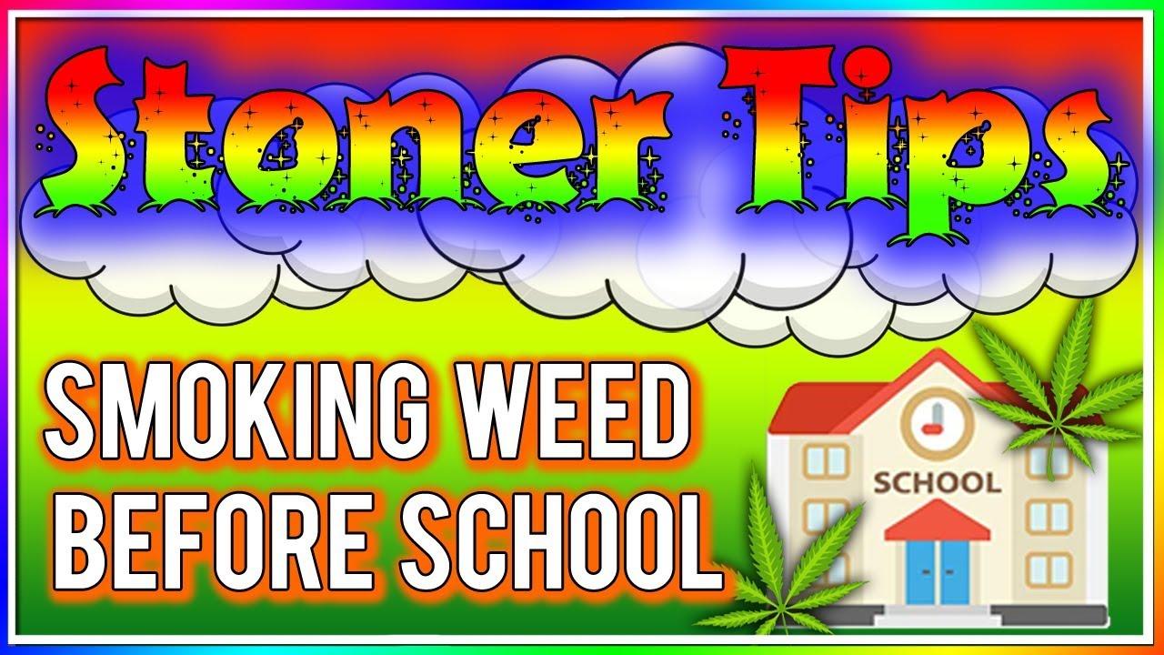 STONER TIPS #66: SMOKING WEED BEFORE SCHOOL 1