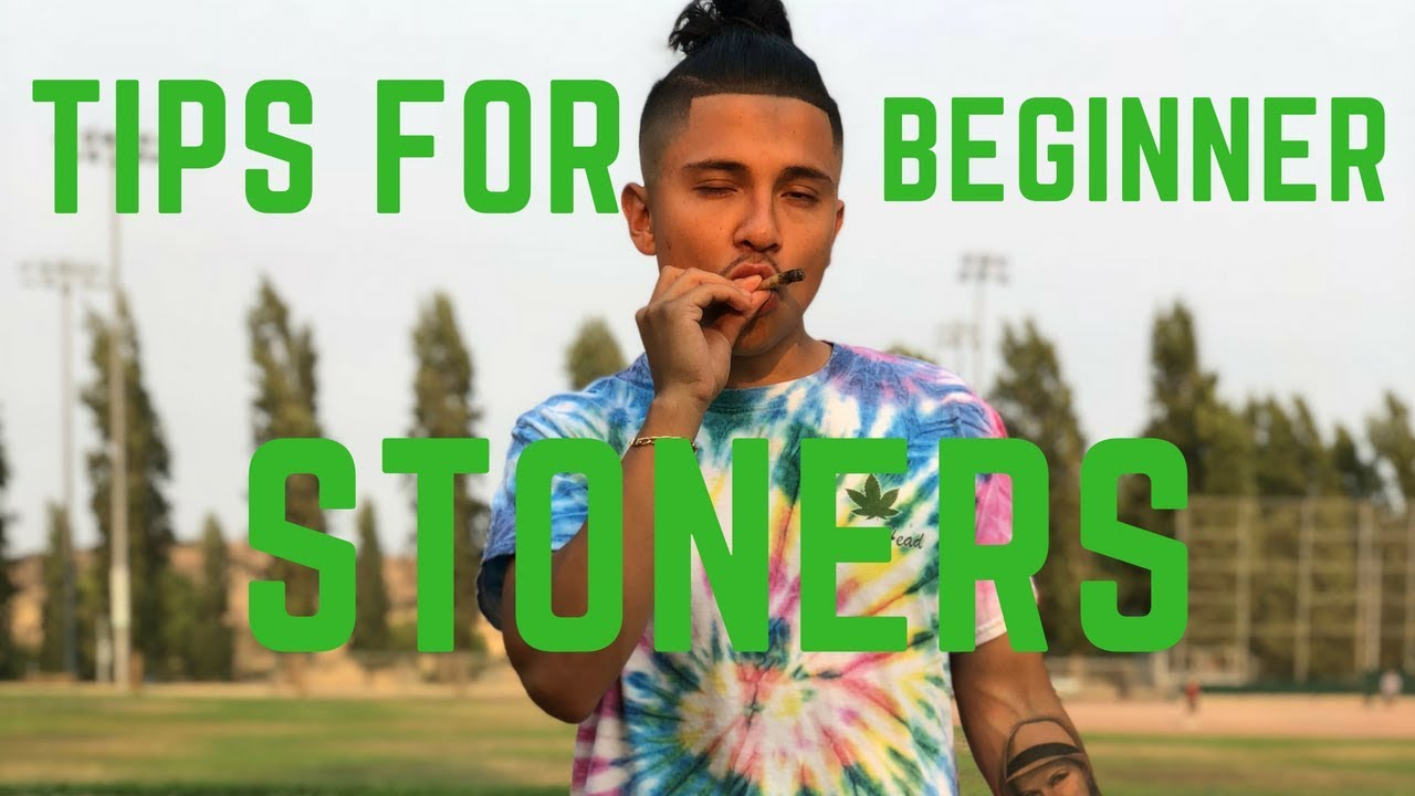 """BEGINNER  Smoking """"Weed"""" TIPS for (STONERS) 1"""