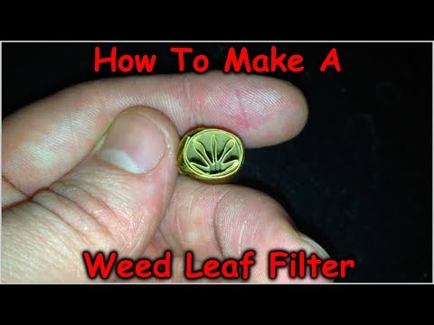 HOW TO MAKE A WEED LEAF FILTER 1