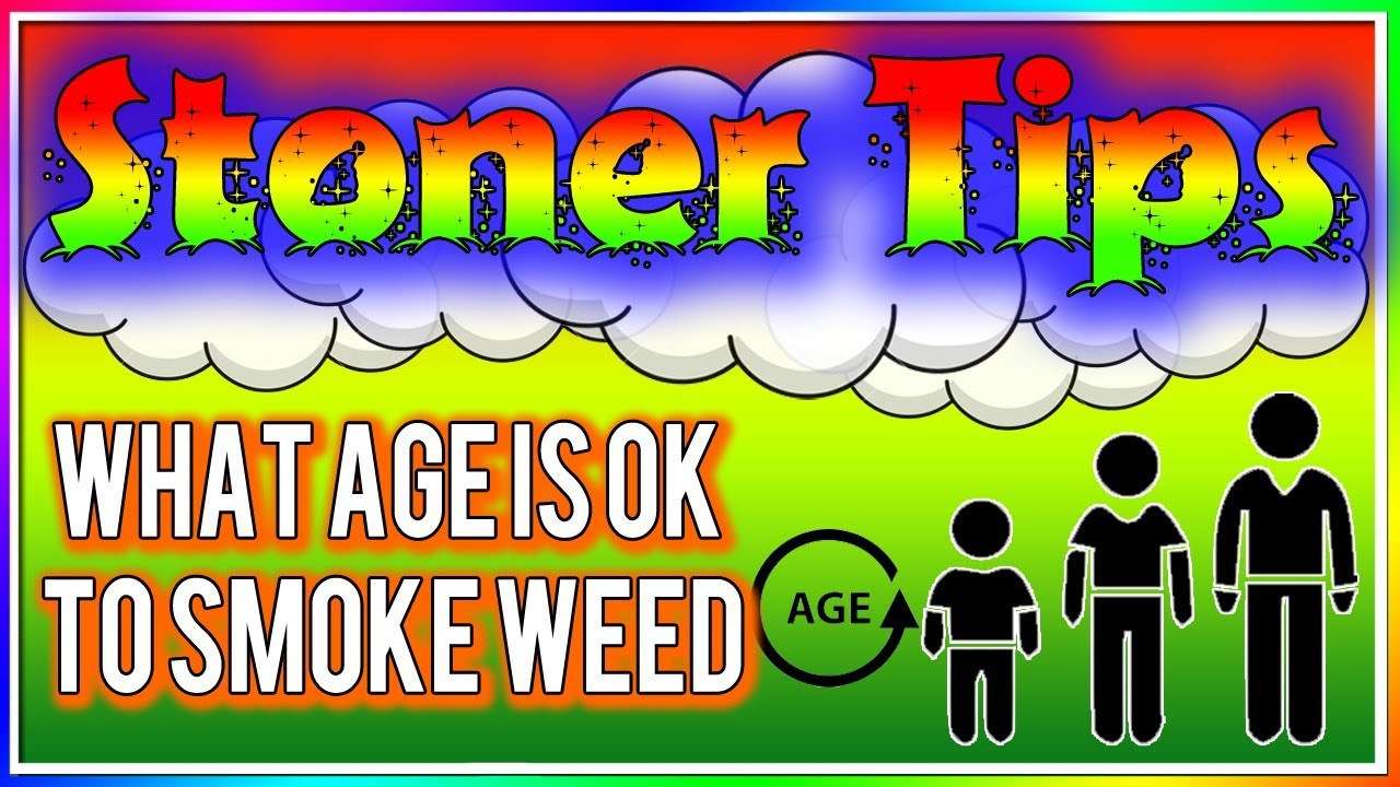 STONER TIPS #81: WHAT AGE IS OK TO SMOKE WEED 1