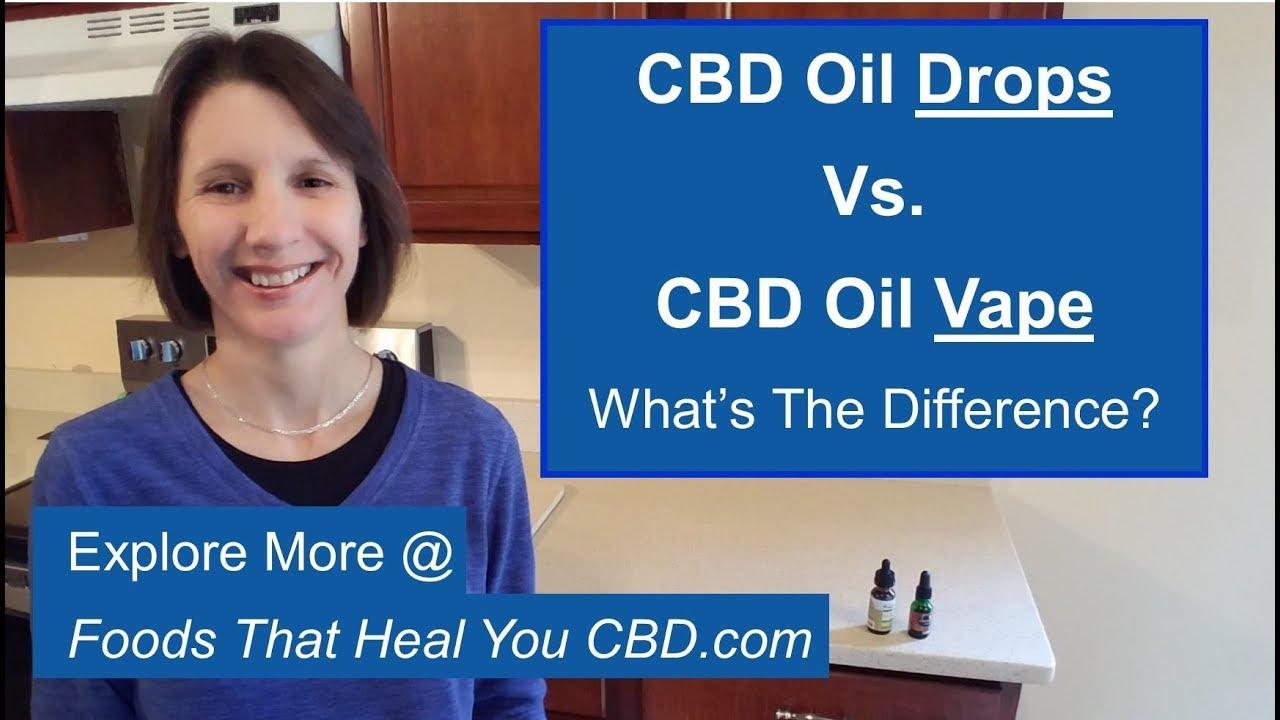CBD Oil  Drops vs. CBD Oil Vape 1