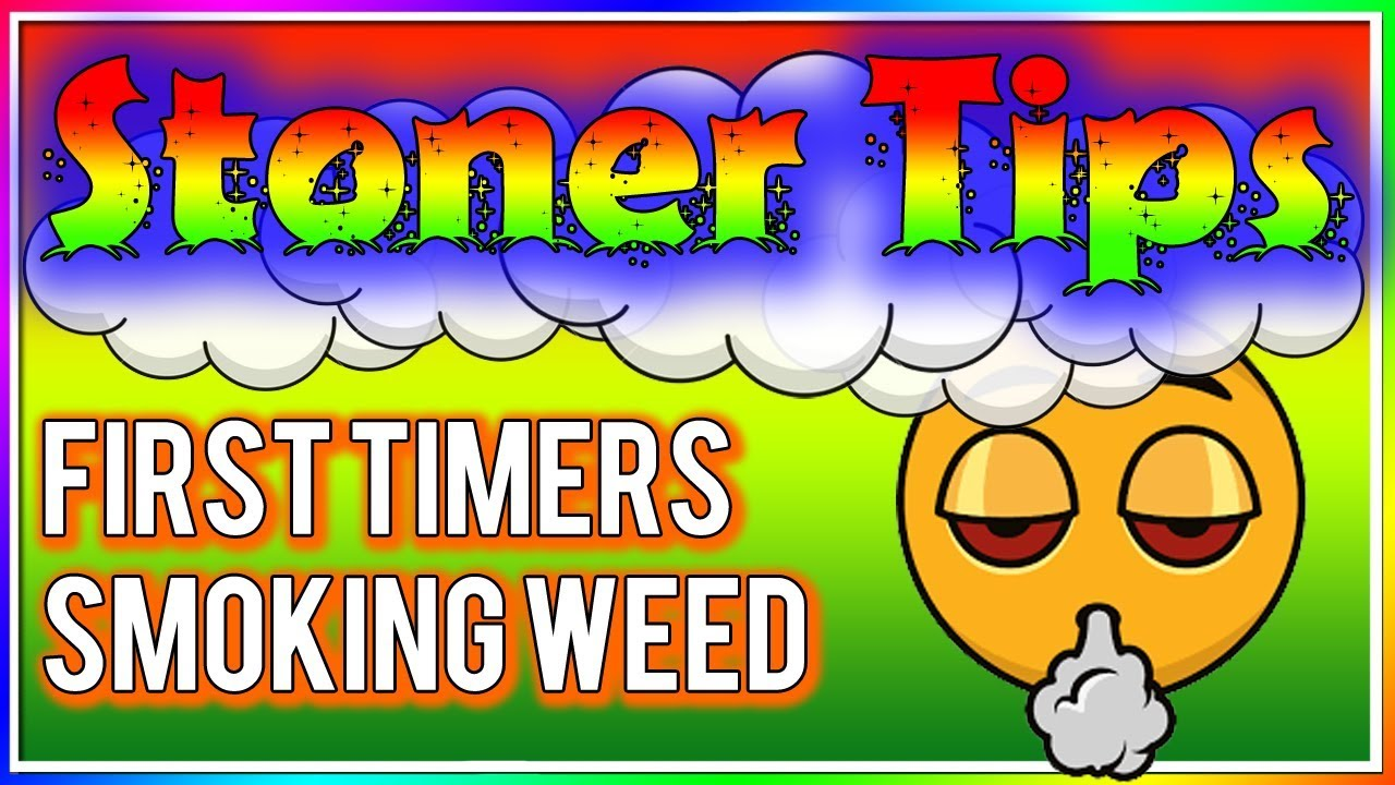 STONER TIPS #14: FIRST TIMERS SMOKING WEED! (tips & tricks) 1