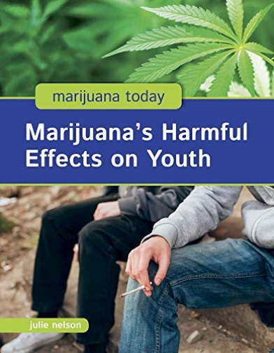 Nelson Julie-Marijuana`S Harmful Effects On Youth BOOK NEW 1