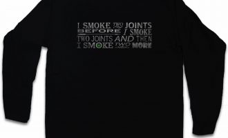 SMOKE TWO 2 JOINTS LONG SLEEVE T-SHIRT Cannabis Marihuana Weed Ganja Marijuana 10