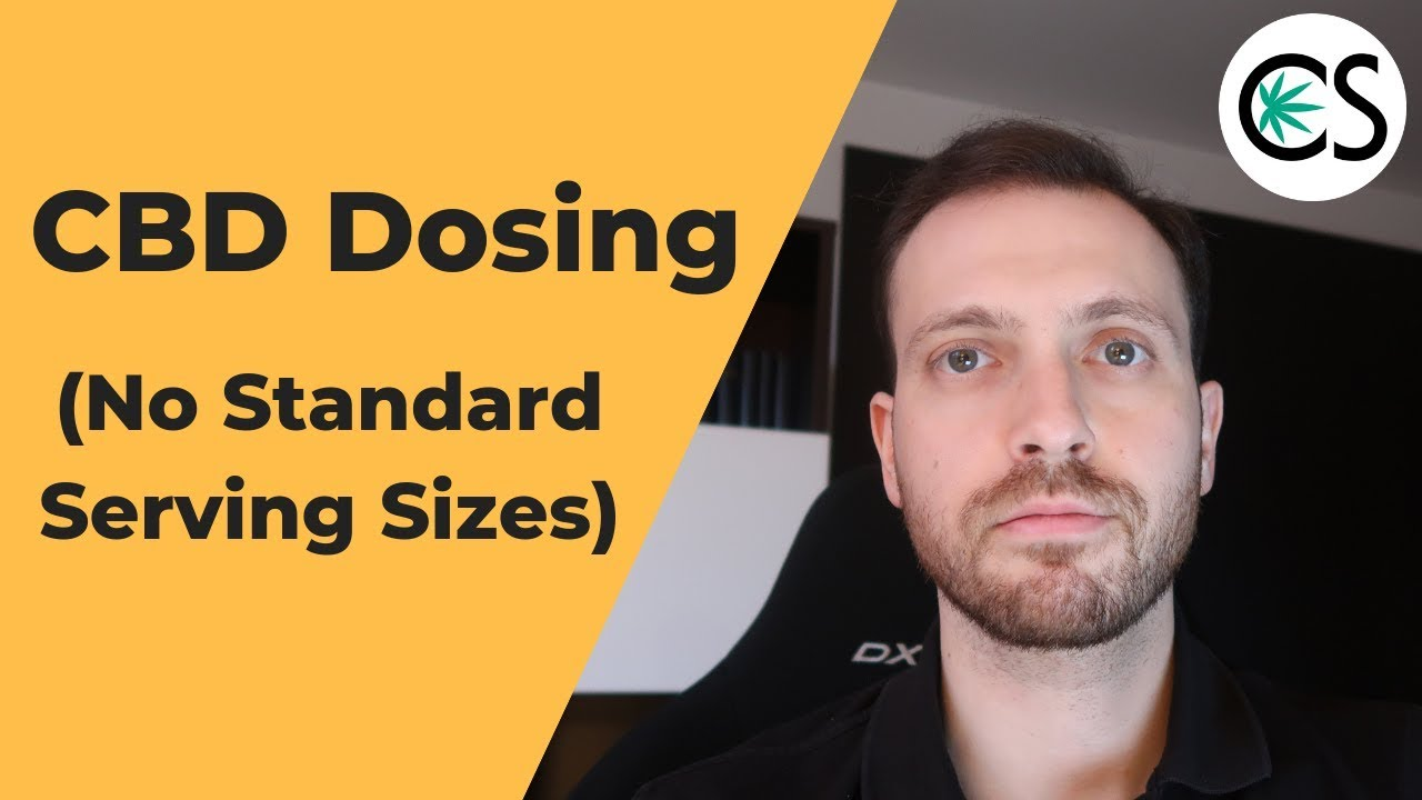 CBD Dosing: Lack Of Standard Serving Sizes Yet 1