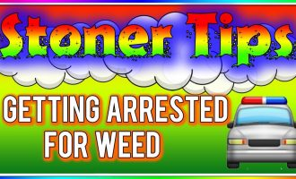 STONER TIPS #130: GETTING ARRESTED FOR WEED 4