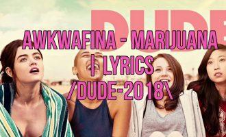Awkwafina - marijuana lyrics /dude-2018 2