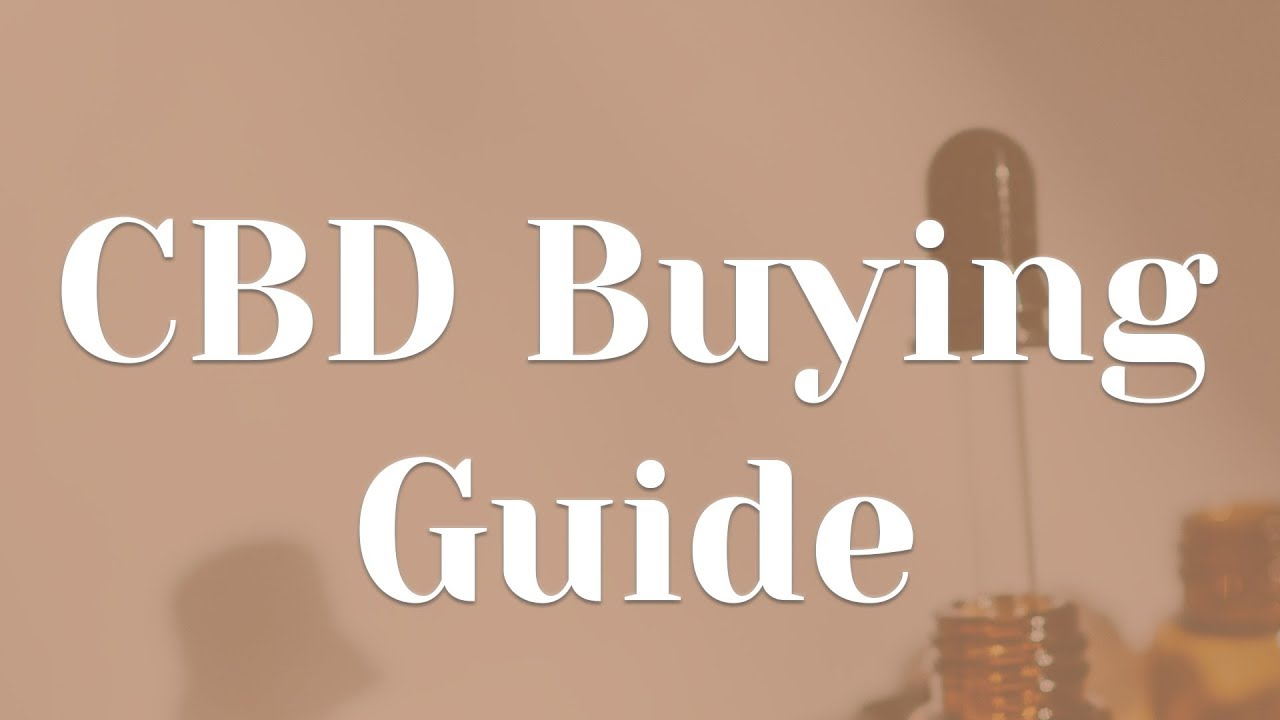 CBD Buying Guide | Make sure you're getting great CBD! 1