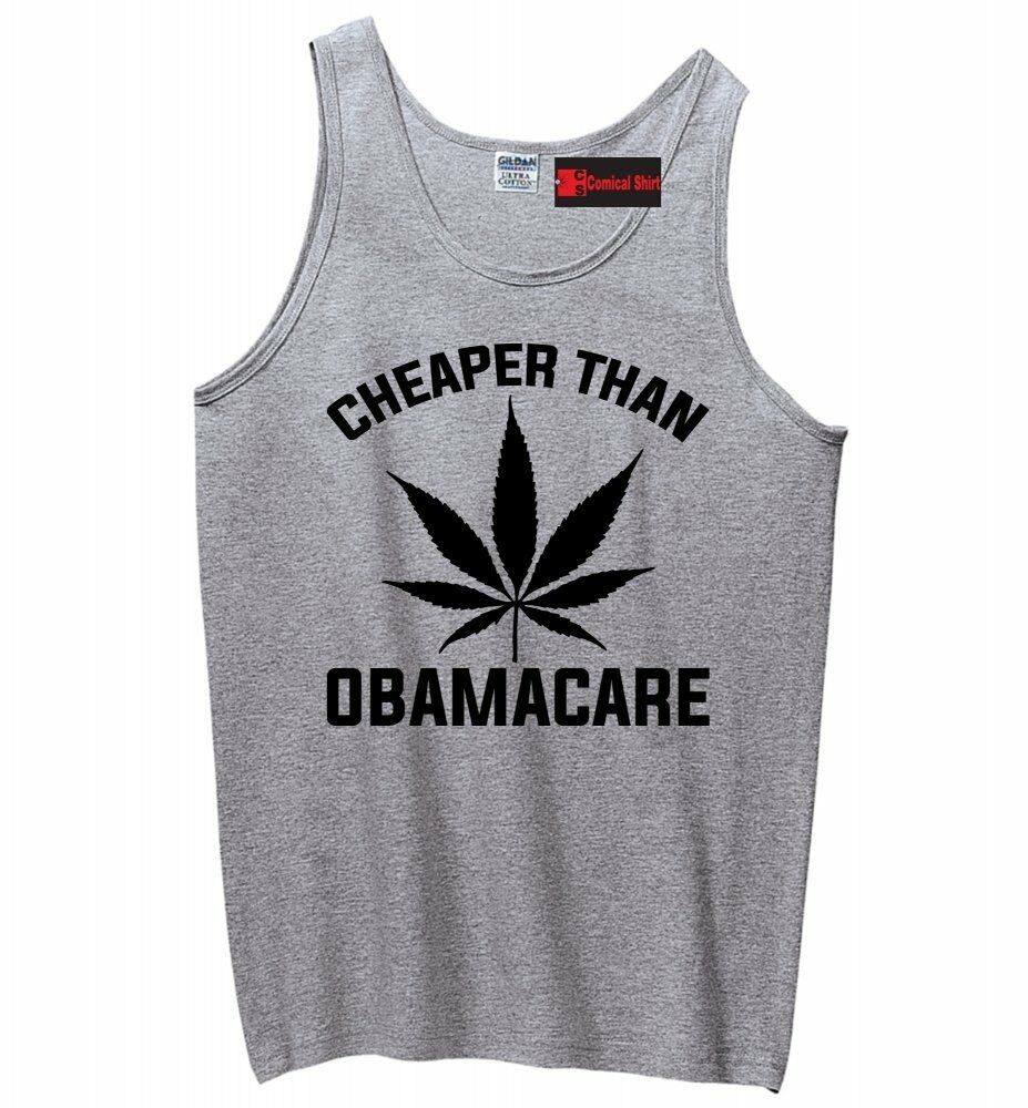 Cheaper Than Obamacare Funny Mens Tank Top Weed Pot Smoke Stoner Gift Z3 1