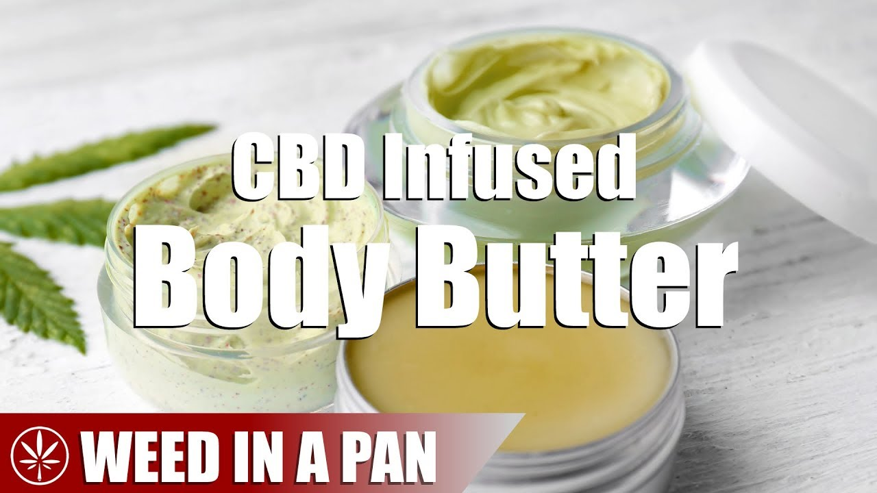 How To Make A Simple Cannabis CBD Infused Body Butter 1
