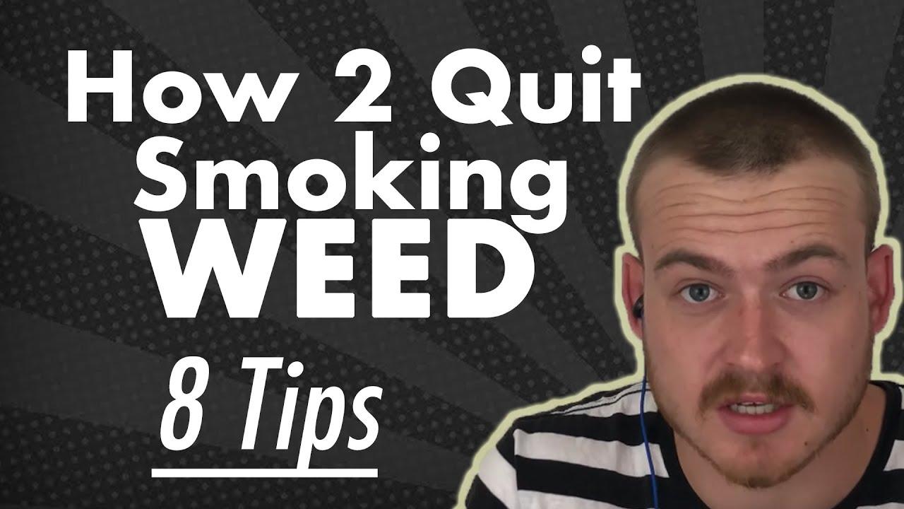 8 Tips To Help You Quit Smoking Weed! (How To Quit Smoke Marijuana) 1