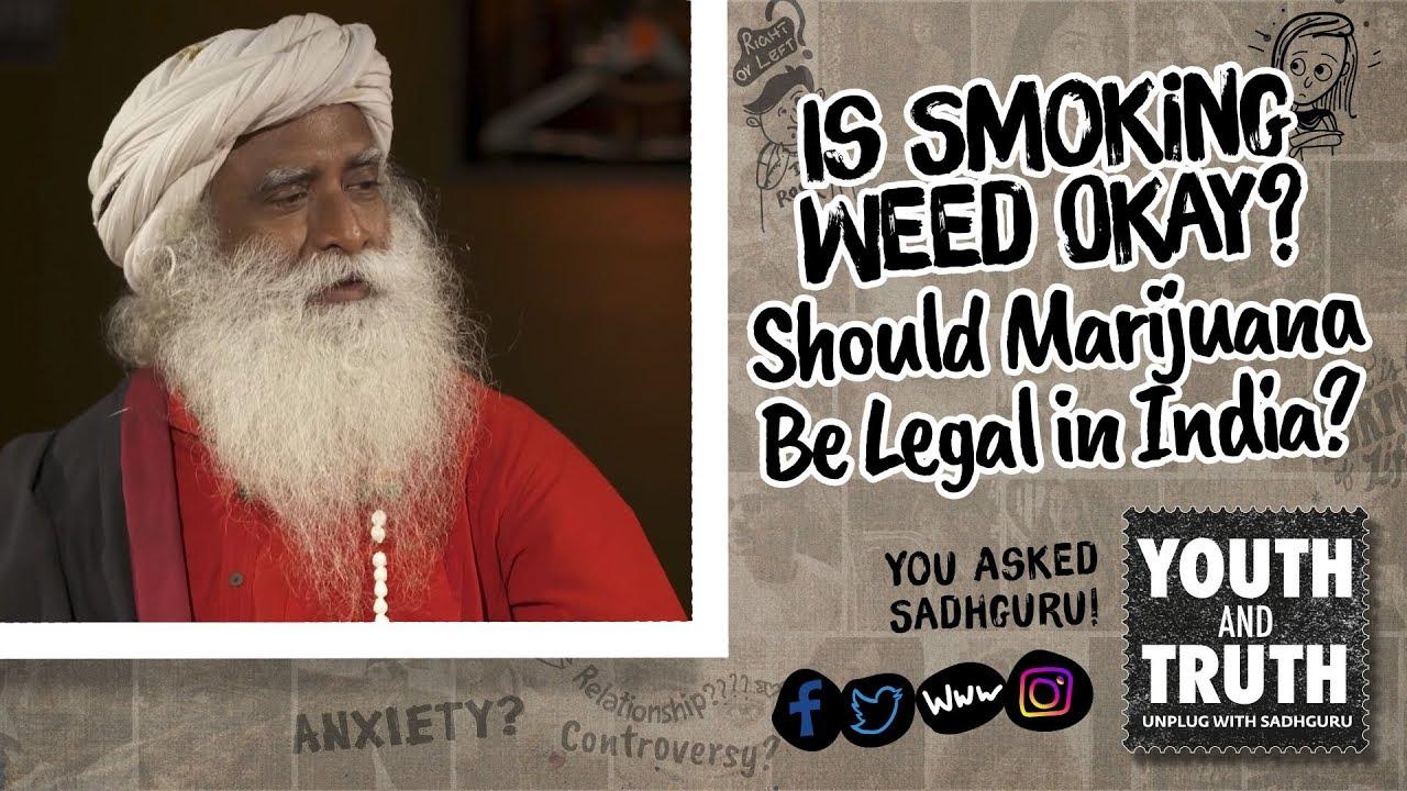 Is Smoking Weed Okay? Should Marijuana Be Legal in India? 1