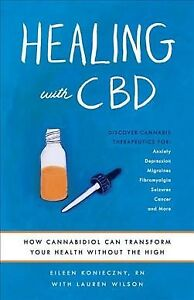 Healing With CBD : How Cannabidiol Can Transform Your Health Without the High... 1