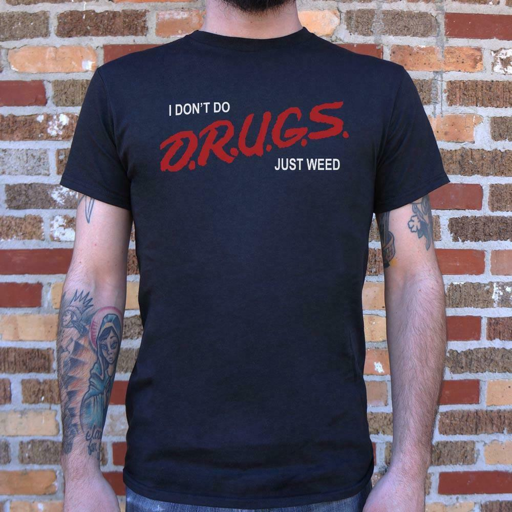 I Don't Do Drugs, Just Weed T-Shirt (Mens) 1