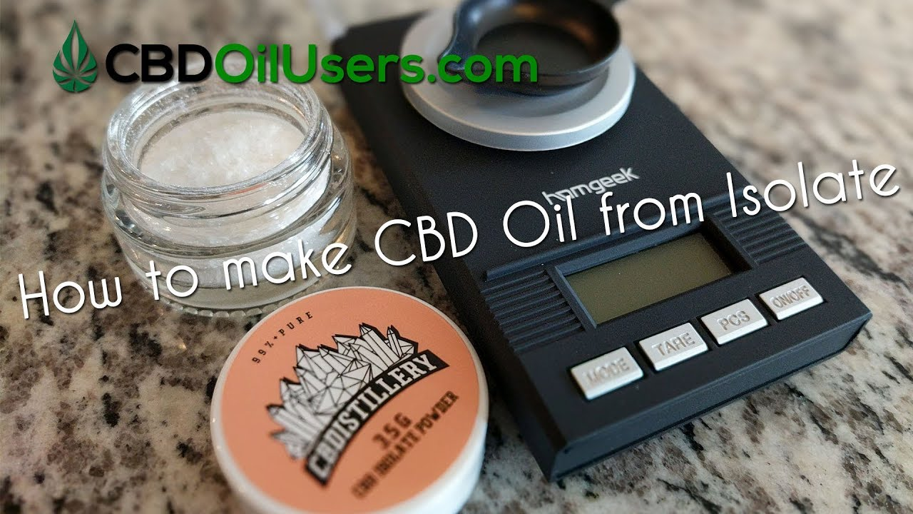 How To Make CBD Oil From Isolate 1