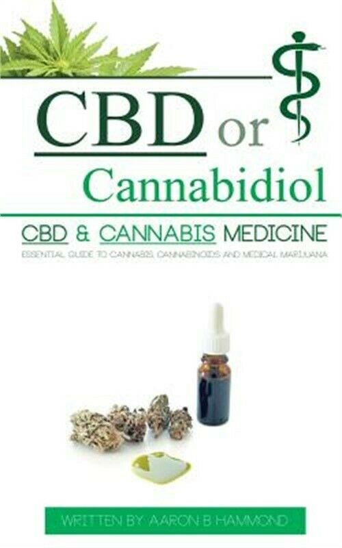 CBD or Cannabidiol: CBD & Cannabis Medicine; Essential Guide to Cannabinoids and 1