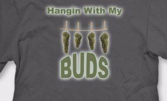 Hangin With My Buds Funny T-Shirt Marijuana Weed Humor Tee 9