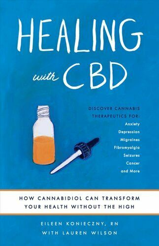 Healing with CBD How Cannabidiol Can Transform Your Health with... 9781612438290 1