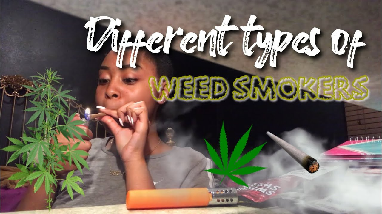 Different Types Of Weed Smokers.. 1