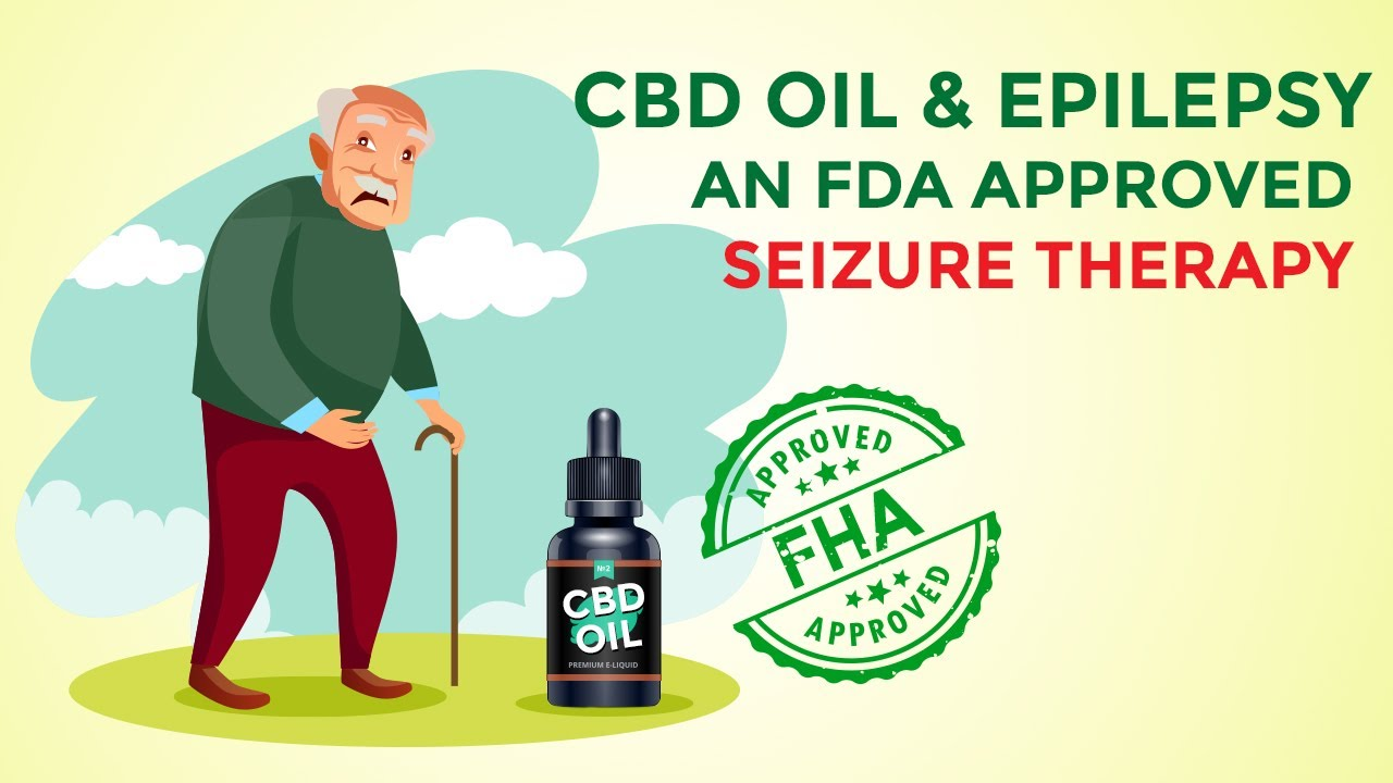 CBD Oil & Epilepsy: An FDA Approved Seizure Therapy 1