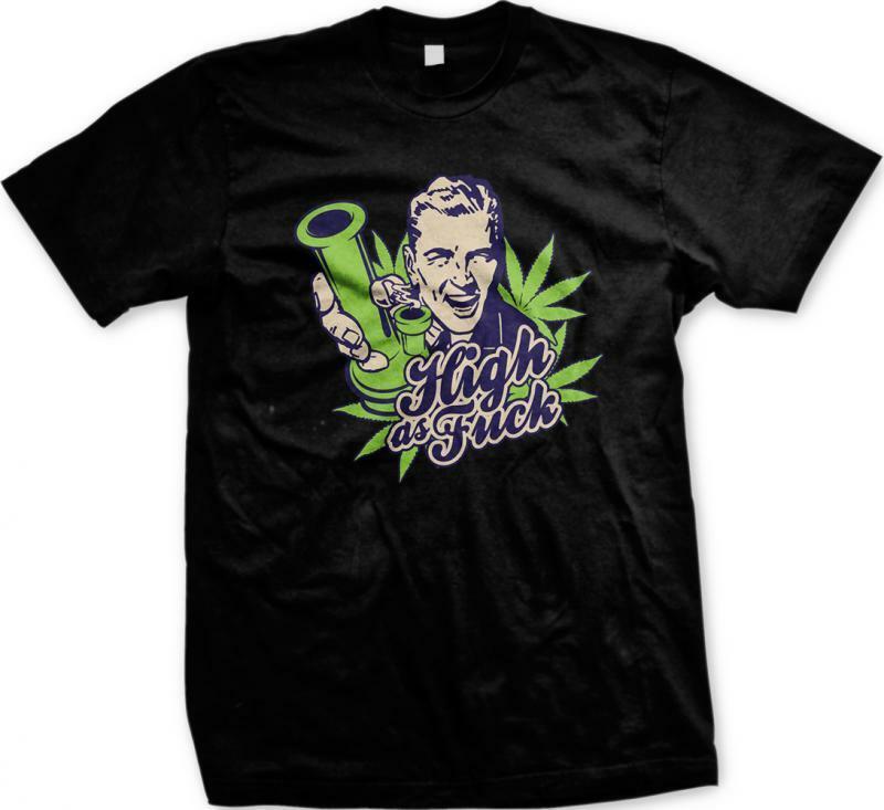 High As F**K Water Bong Pot Weed Marijuana Ganja 420 Smoke Toke Mens T-shirt 1