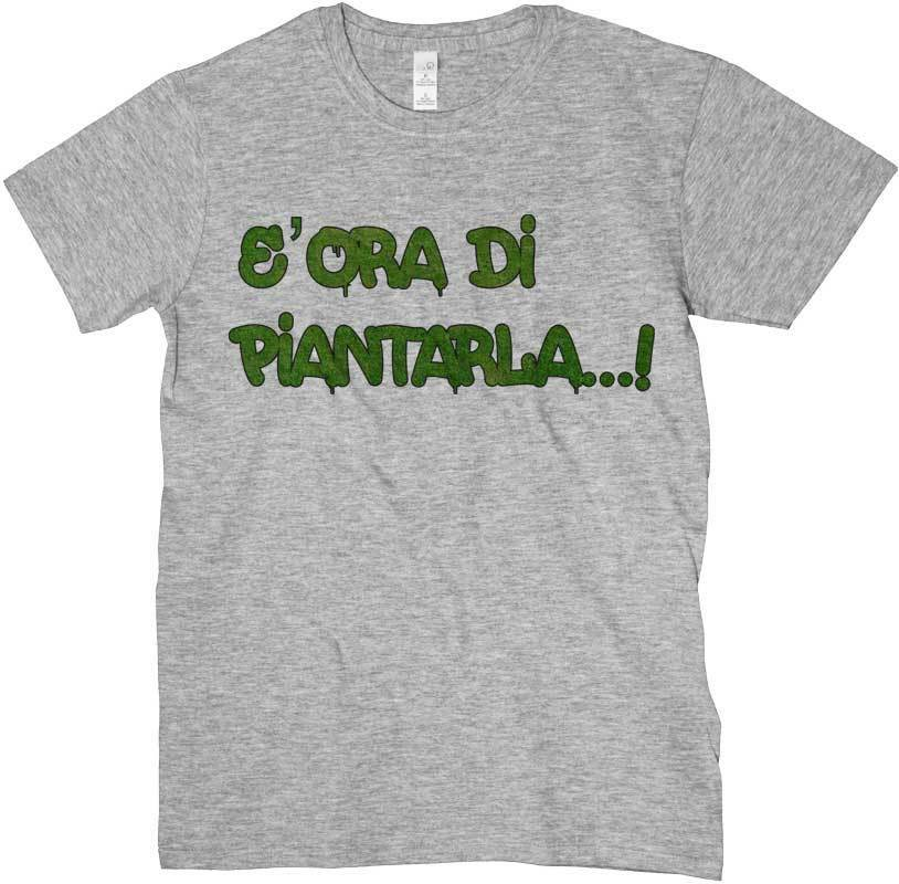 T-Shirt Ora of Piantarla, T-Shirt Grey Funny on Theme of Marijuana 1