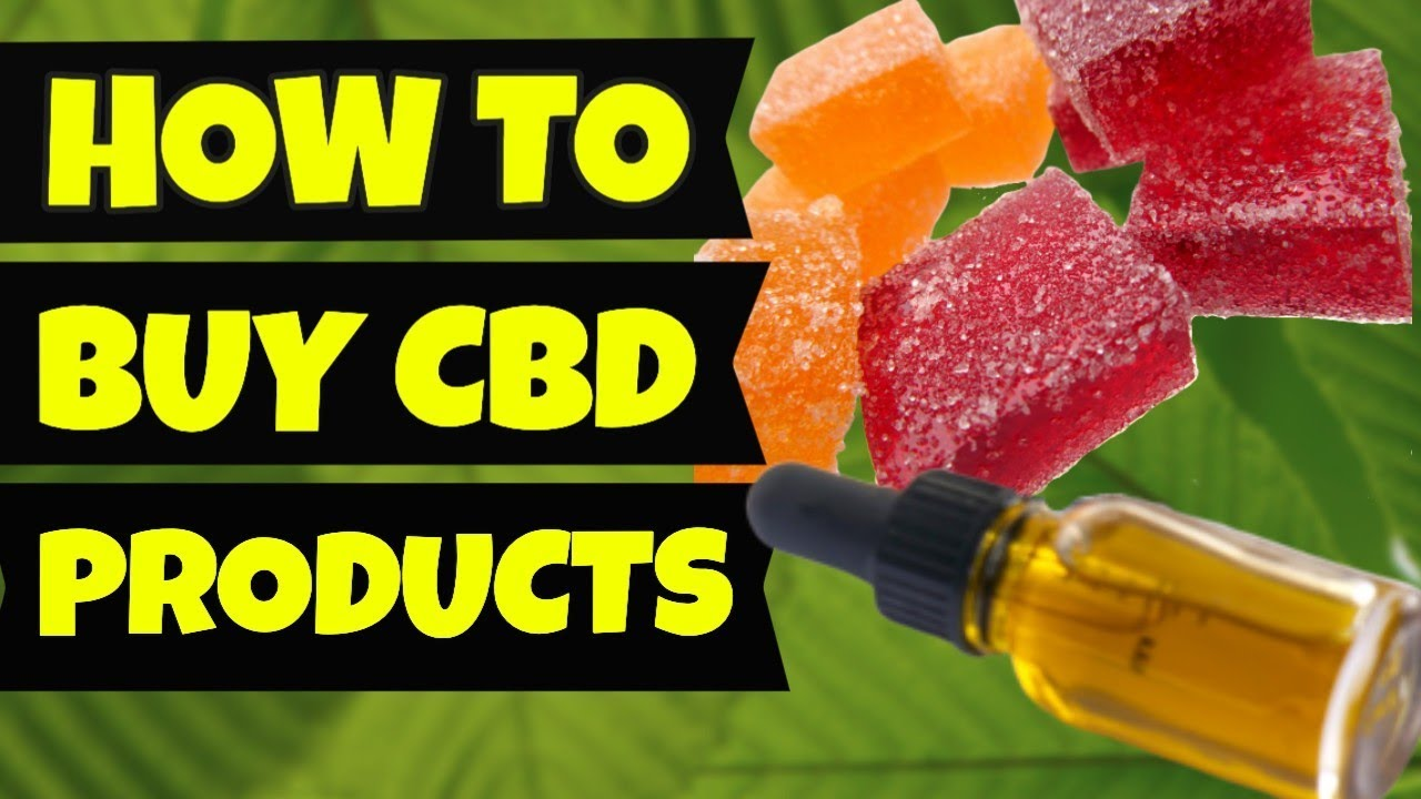 How To Buy CBD Products | 6 Guidelines To Follow 1