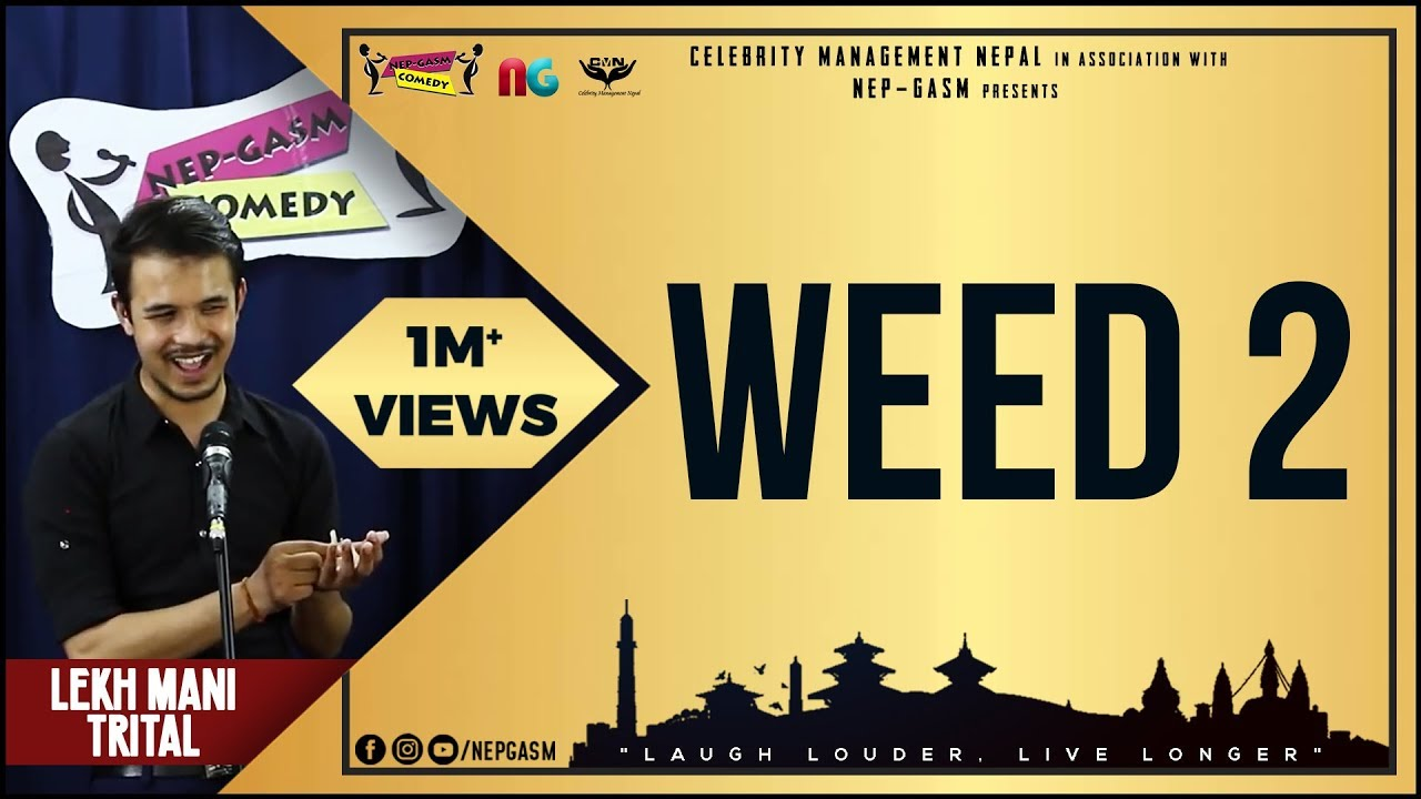 Weed-2 (Ramesh Uncle Ko Xoro Special) | Nepali Stand-Up Comedy | Lekh Mani Trital | Nep-Gasm Comedy 1