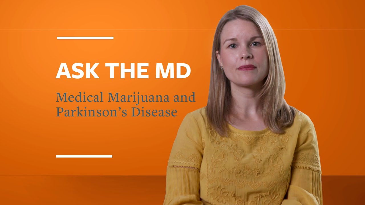 Ask the MD: Medical Marijuana and Parkinson's Disease 1