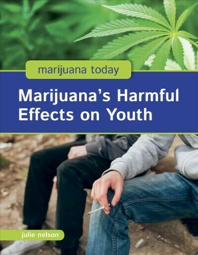 Marijuana's Harmful Effects on Youth, Library by Nelson, Julie, Like New Used... 1