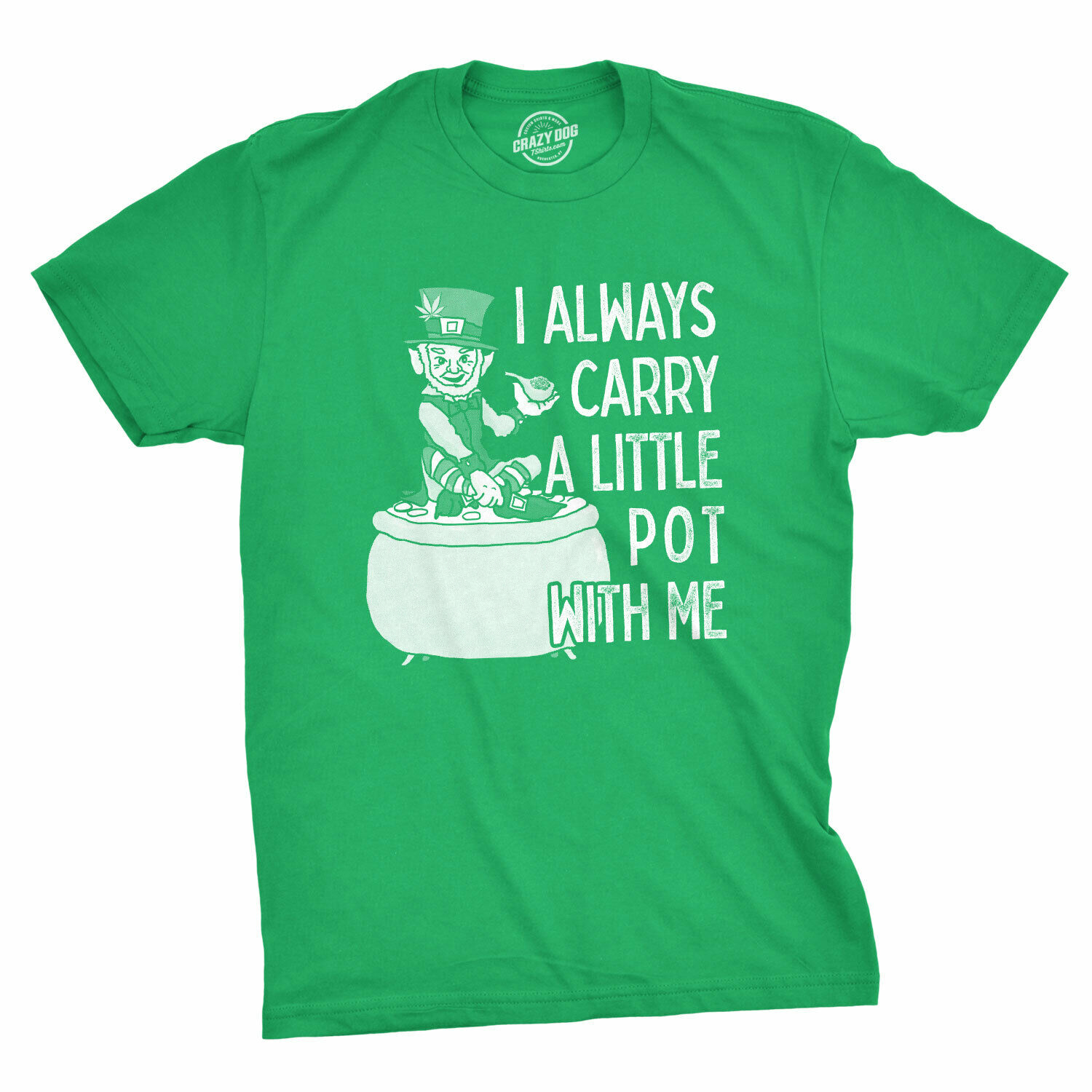 Mens I Always Carry A Little Pot With Me Tshirt Funny St Patricks Day Marijuana 1