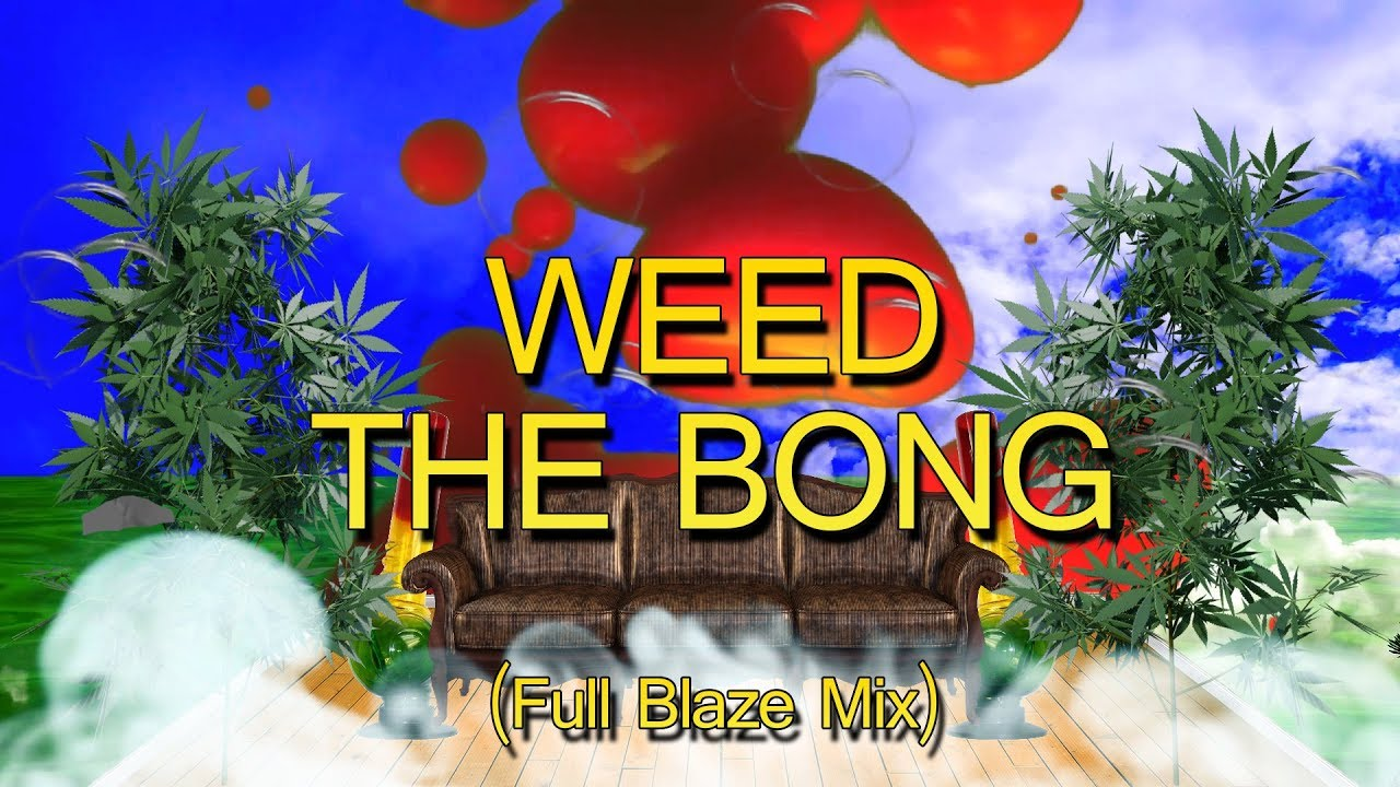 Hot Dad - Weed the Bong (Full Blaze Mix) 1