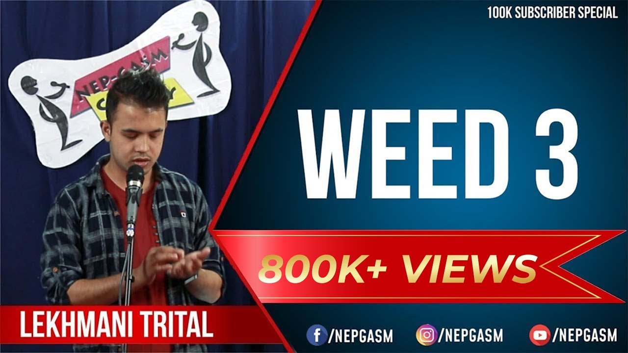 WEED 3 | Nepali Stand-up Comedy | Lekhmani Trital | Nep-Gasm 1