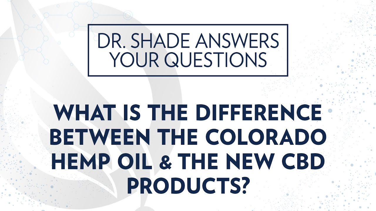 Colorado Hemp Oil vs. New CBD Products 1