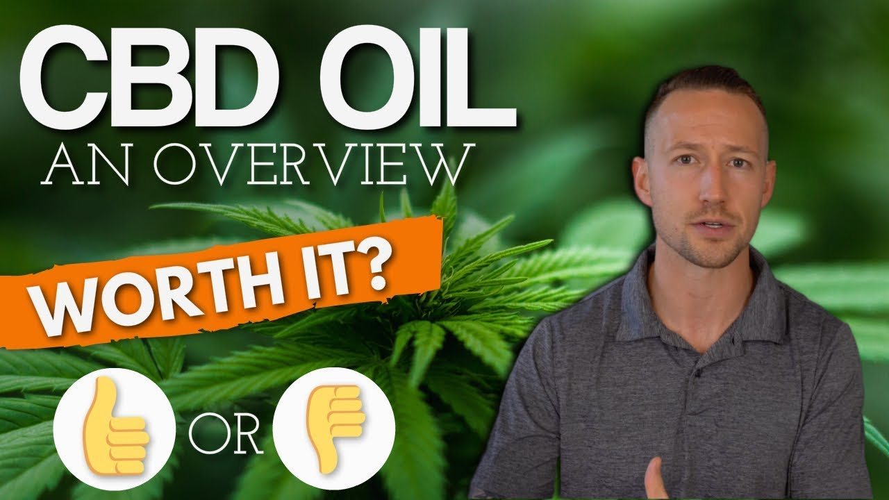 CBD oil: Is It Worth It? An Overview 1