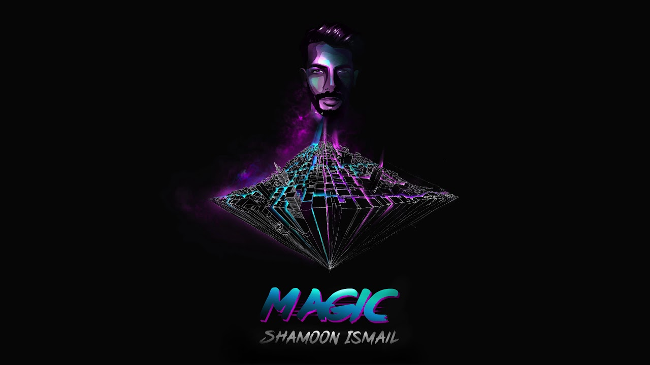 Shamoon Ismail - Magic (Official Audio) 1