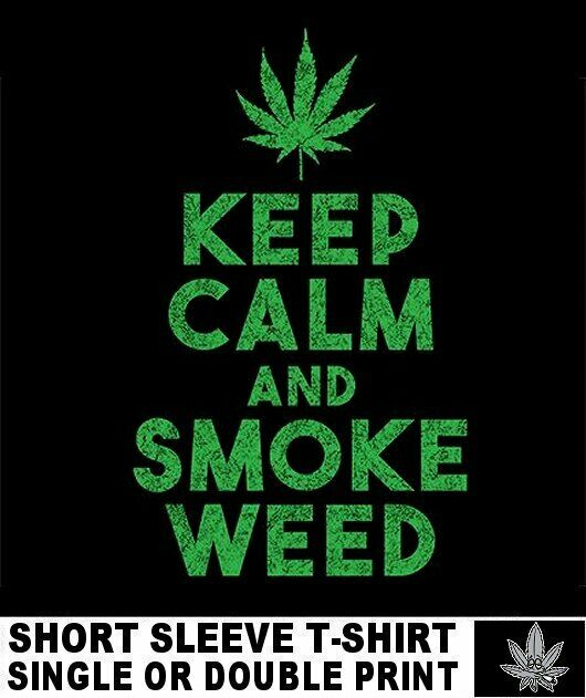 KEEP CALM SMOKE WEED CANNABIS POT HEAD JOINT MARIJUANA REEFER STONED T-SHIRT A22 1
