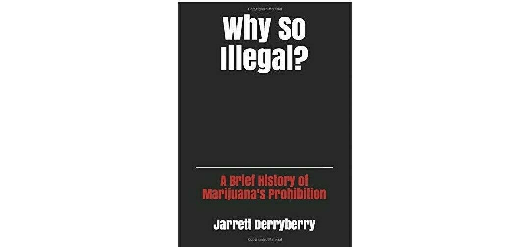 [Signed Copy] Why So Illegal: A Brief History of Marijuana's Prohibition 1