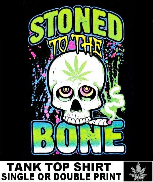 STONED TO BONE SKULL SMOKE WEED CANNABIS POT JOINT MARIJUANA REEFER TANK TOP X62 1