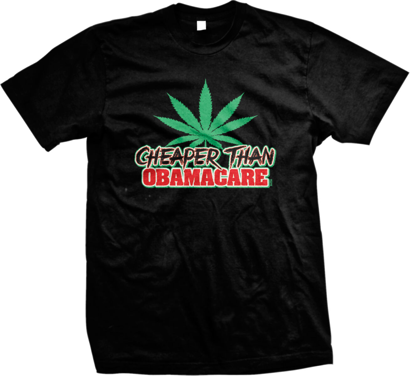 Cheaper Than Obamacare Pot Leaf High Stoned 420 Weed Mens T-shirt 1