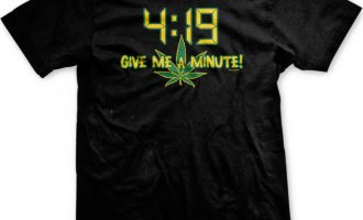 4:19 Give Me A Minute Funny Stoner Weed Pot Ganja 420 Toke Smoke Mens T-shirt 12
