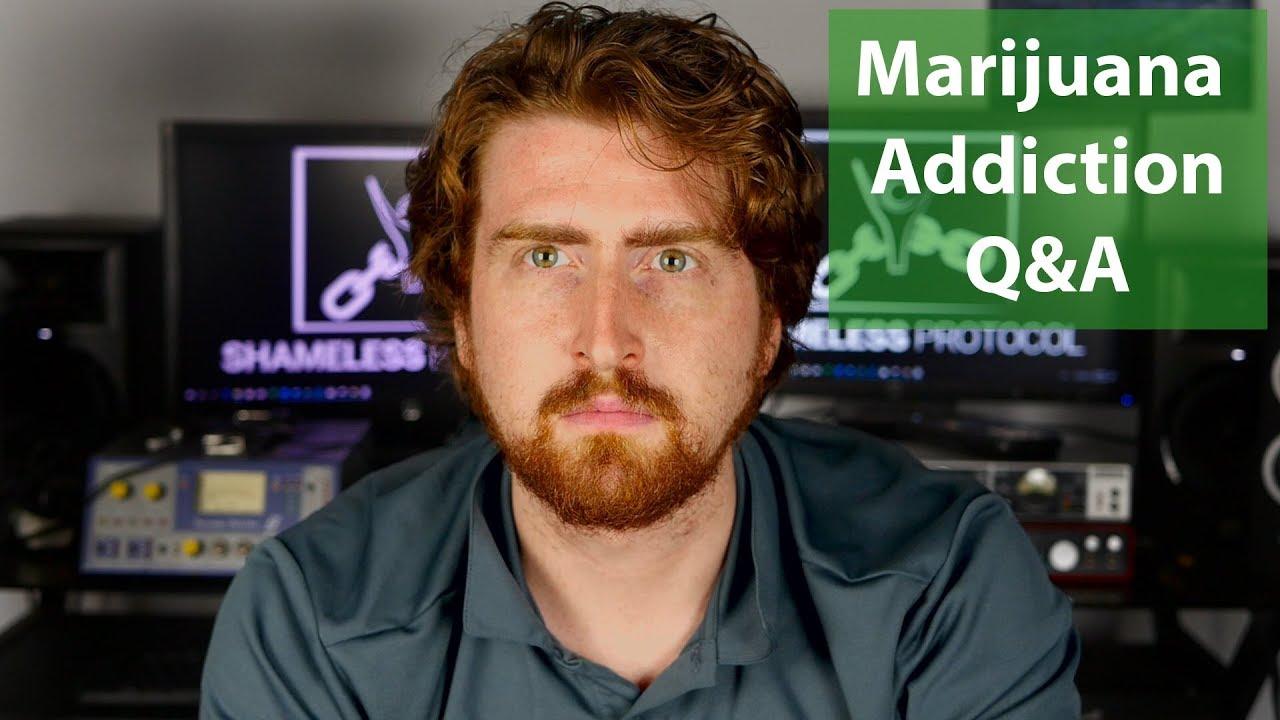Marijuana Addiction Q&A w/ Former Weed Addict 1