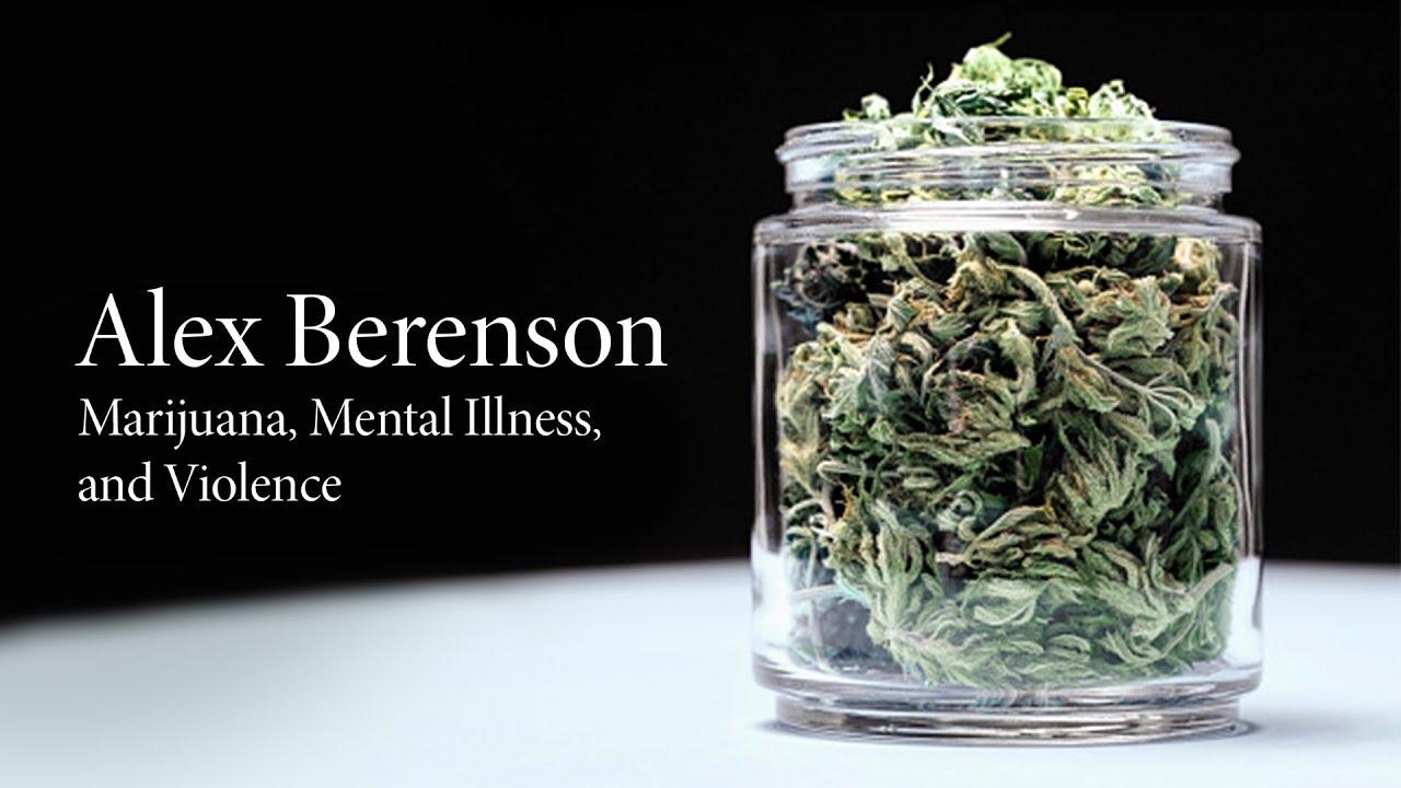 Alex Berenson | Marijuana, Mental Illness, and Violence 1