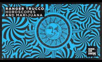 Ranger Trucco - Horoscopes and Marijuana (Official Audio) 8
