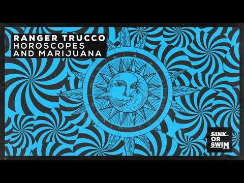 Ranger Trucco - Horoscopes and Marijuana (Official Audio) 1