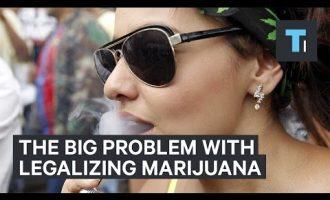 The big problem with legalizing marijuana 6